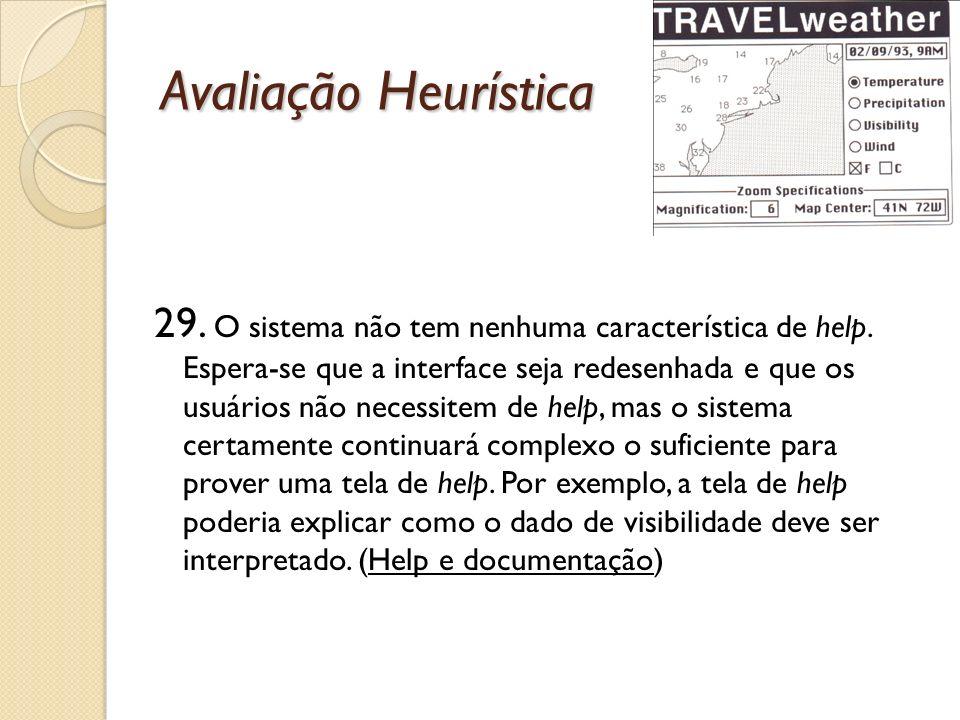 Avaliação Heurística 29.O sistema não tem nenhuma característica de help.