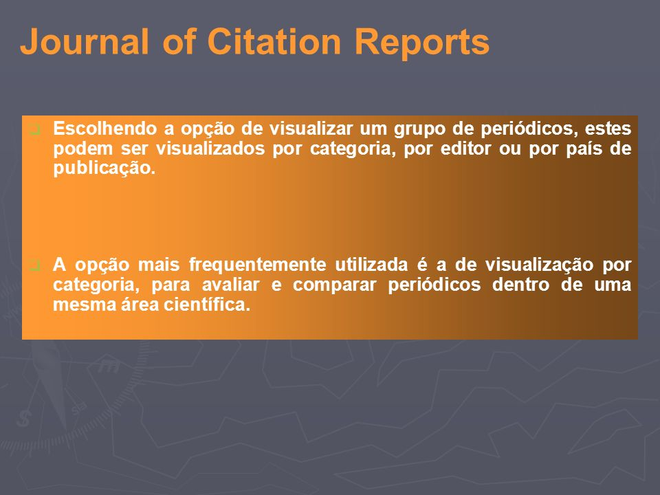 Journal of Citation Reports A lista pode igualmente ser guardada num ficheiro, através do comando.