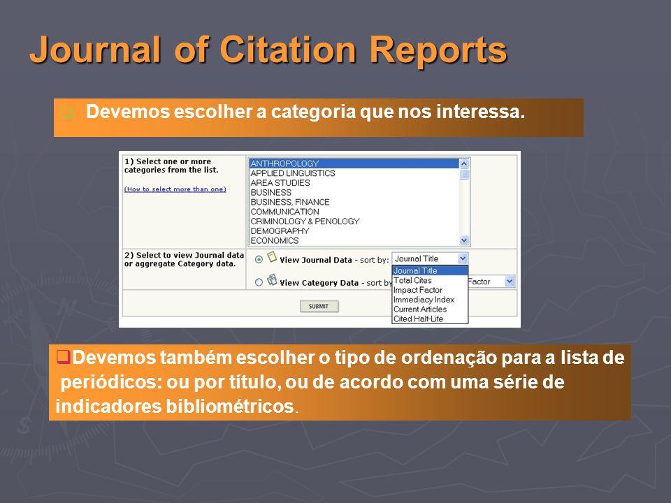 Journal of Citation Reports Devemos escolher a categoria que nos interessa.