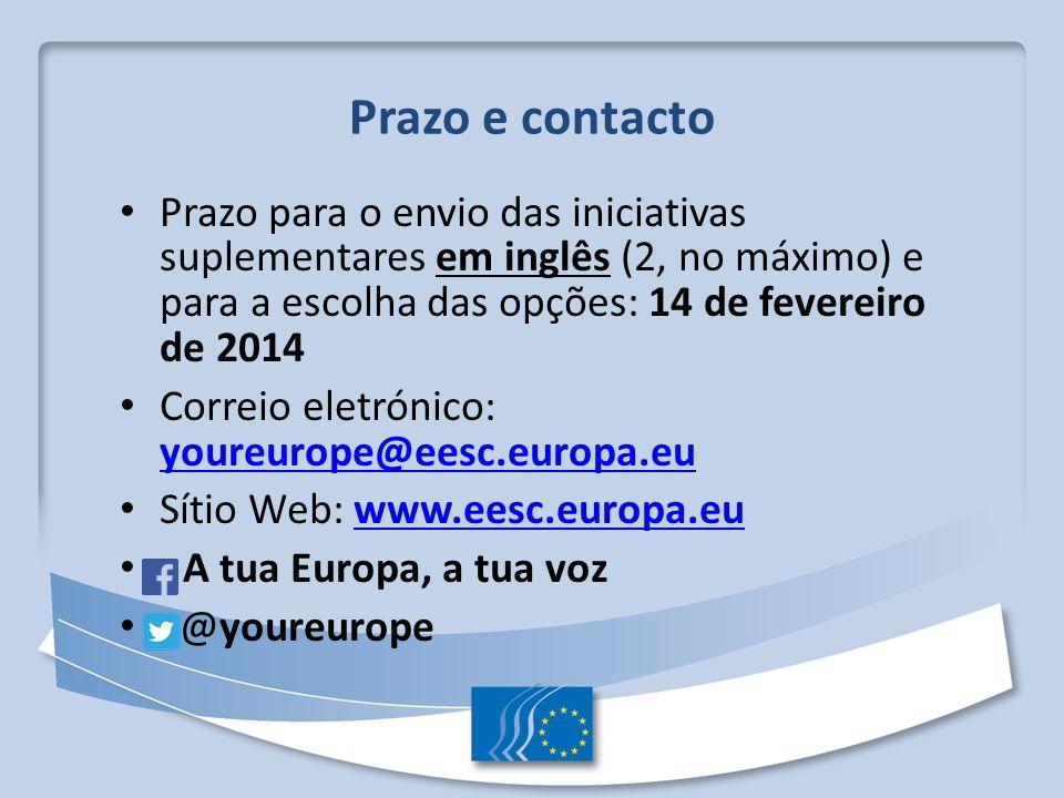 Prazo e contacto Prazo para o envio das iniciativas suplementares em inglês (2, no máximo) e para a escolha das opções: 14 de fevereiro de 2014 Correi