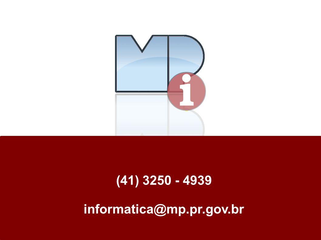(41) 3250 - 4939 informatica@mp.pr.gov.br