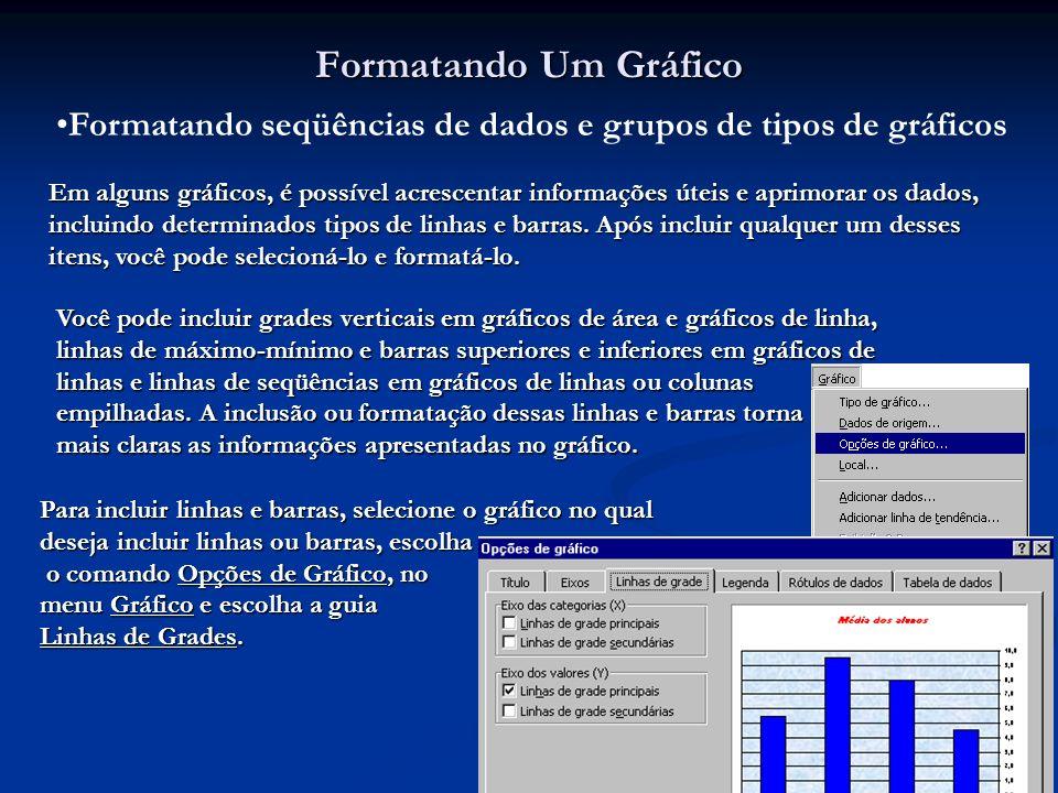 49 Formatando Um Gráfico Formatando seqüências de dados e grupos de tipos de gráficos Em alguns gráficos, é possível acrescentar informações úteis e a