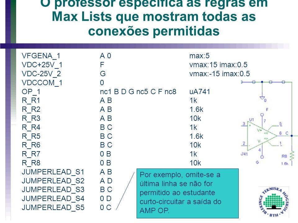 O professor especifica as regras em Max Lists que mostram todas as conexões permitidas Por exemplo, omite-se a última linha se não for permitido ao es