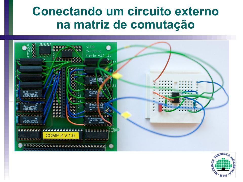 Conectando um circuito externo na matriz de comutação