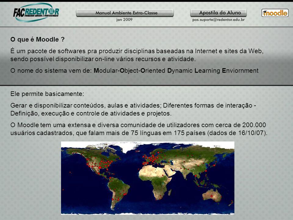 O que é Moodle ? É um pacote de softwares pra produzir disciplinas baseadas na Internet e sites da Web, sendo possível disponibilizar on-line vários r