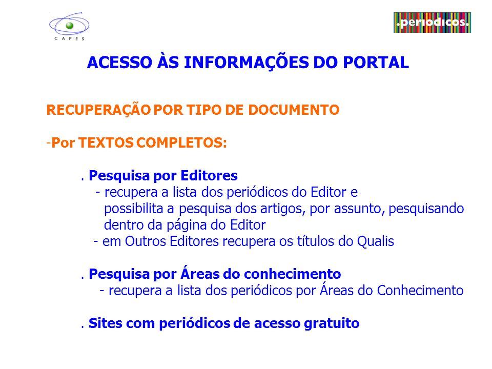 ACESSO ÀS INFORMAÇÕES DO PORTAL RECUPERAÇÃO POR TIPO DE DOCUMENTO -Por TEXTOS COMPLETOS:.