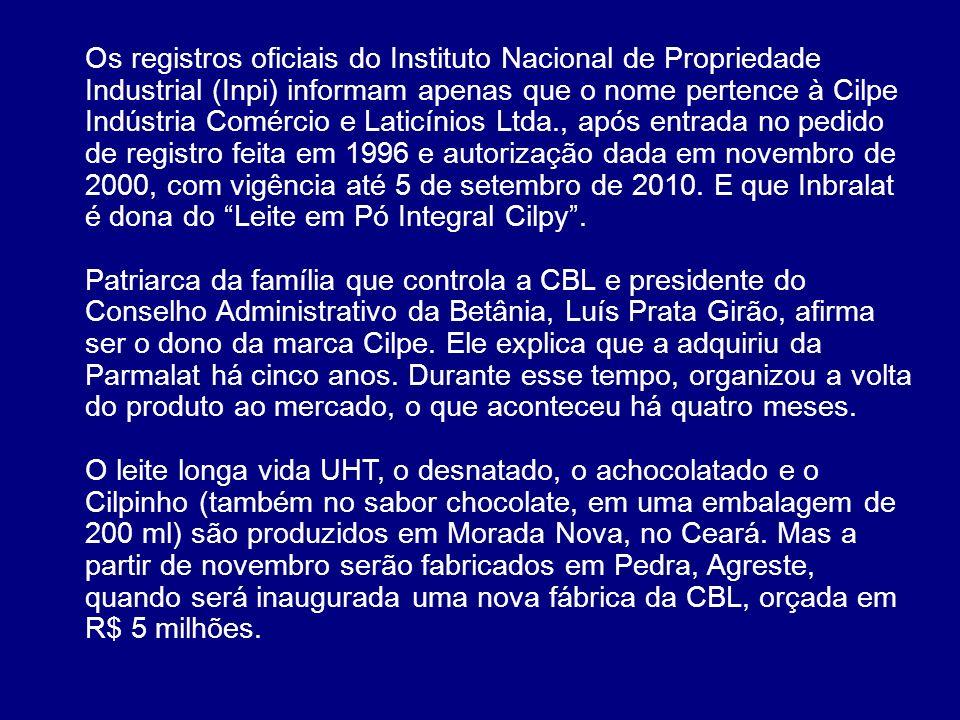 Os registros oficiais do Instituto Nacional de Propriedade Industrial (Inpi) informam apenas que o nome pertence à Cilpe Indústria Comércio e Laticíni