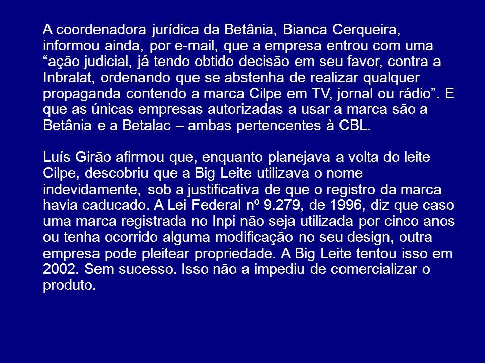 A coordenadora jurídica da Betânia, Bianca Cerqueira, informou ainda, por e-mail, que a empresa entrou com uma ação judicial, já tendo obtido decisão