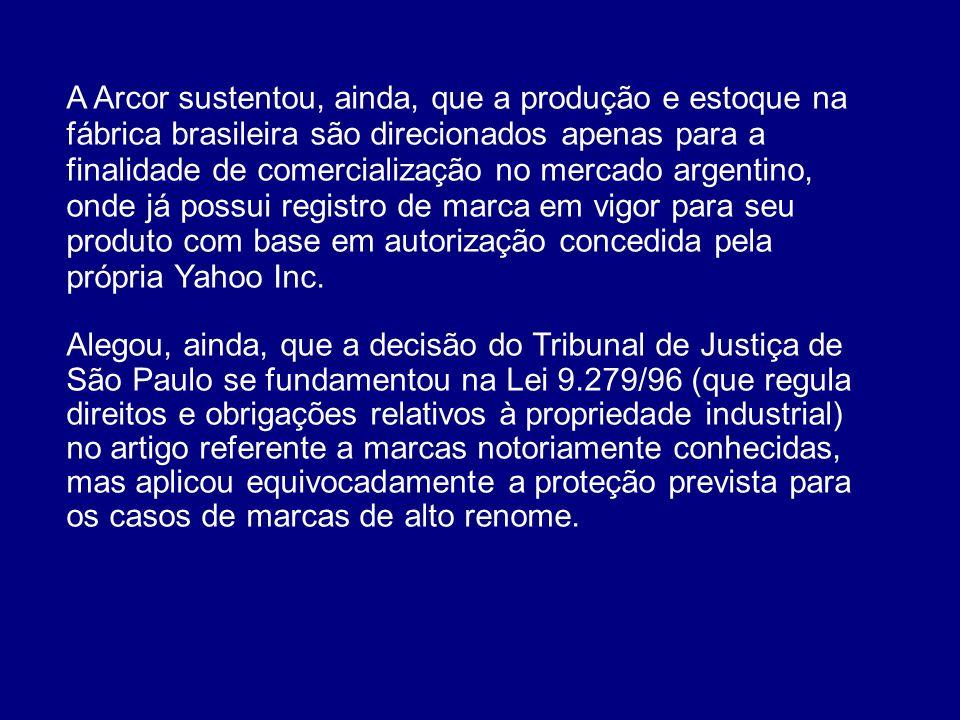 A Arcor sustentou, ainda, que a produção e estoque na fábrica brasileira são direcionados apenas para a finalidade de comercialização no mercado argen