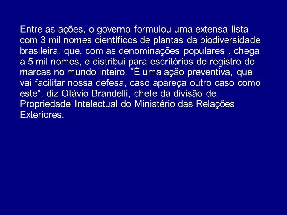 Entre as ações, o governo formulou uma extensa lista com 3 mil nomes científicos de plantas da biodiversidade brasileira, que, com as denominações pop