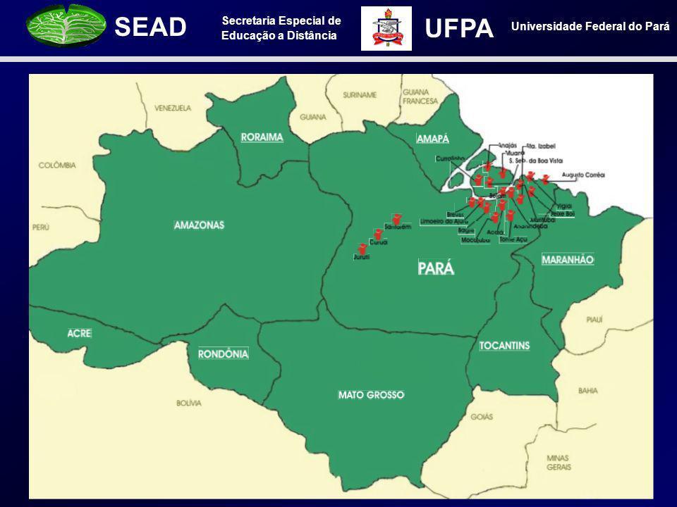 Secretaria Especial de Educação a Distância SEAD Universidade Federal do Pará UFPA