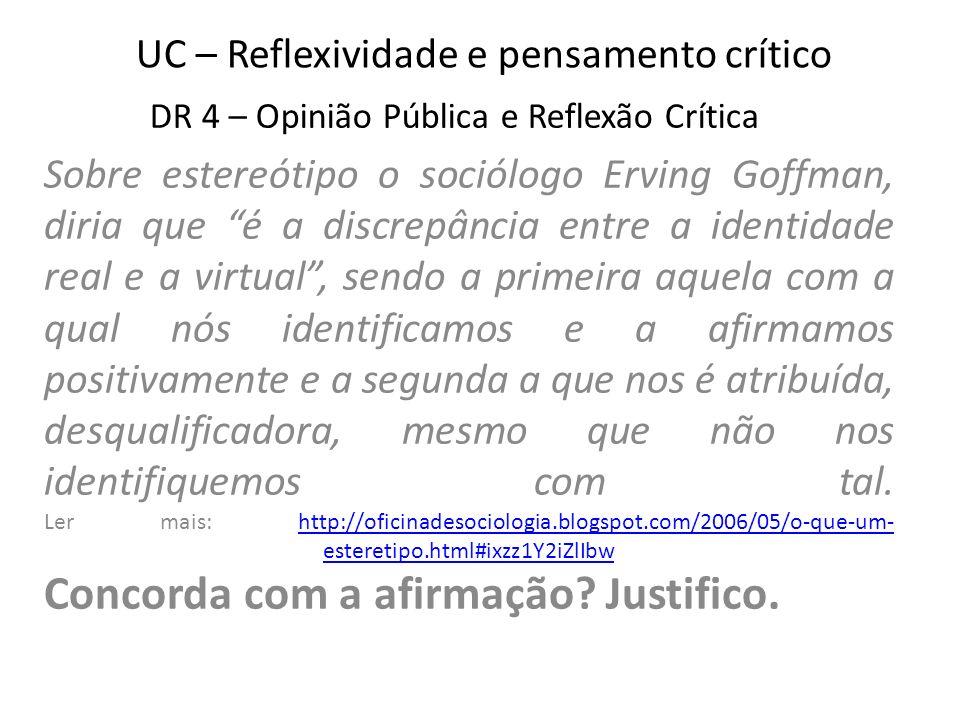 UC – Reflexividade e pensamento crítico O que é um estereótipo.