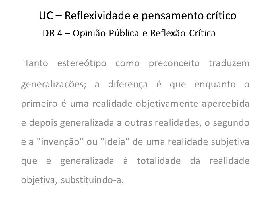 UC – Reflexividade e pensamento crítico 1.Identifico um preconceito 2.