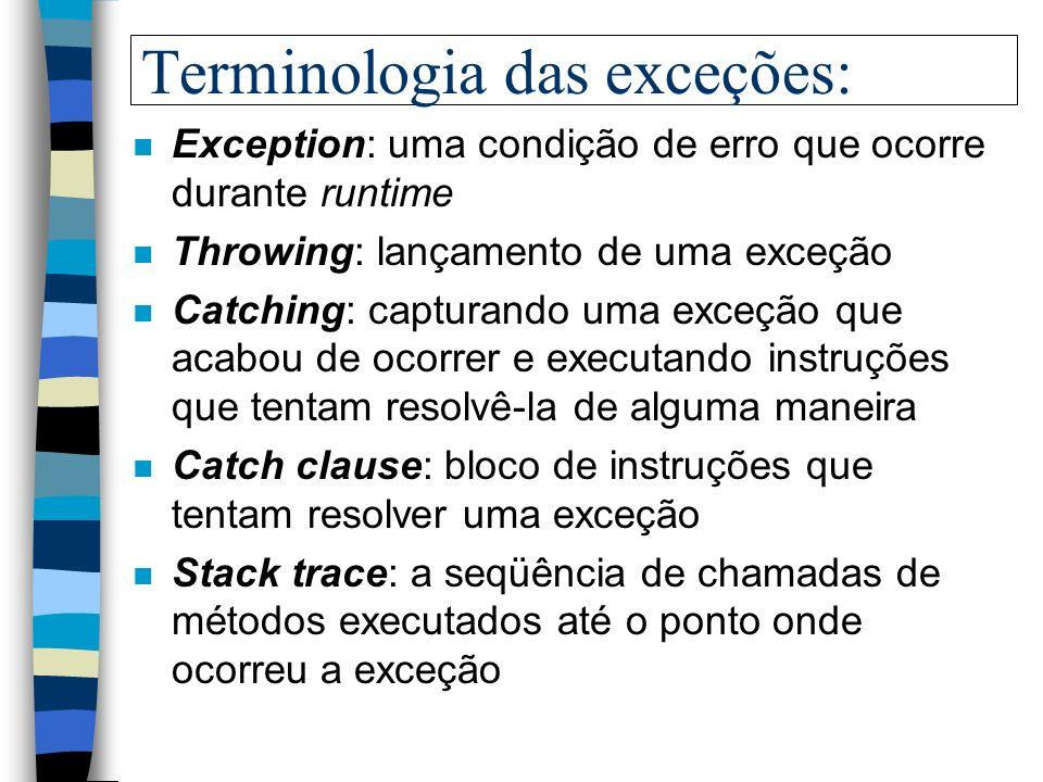 Se bem que... n É importante lembrar que as exceções não fazem mágica, ou seja, não diminuem o esforço necessário para se detectar, reportar e manipul