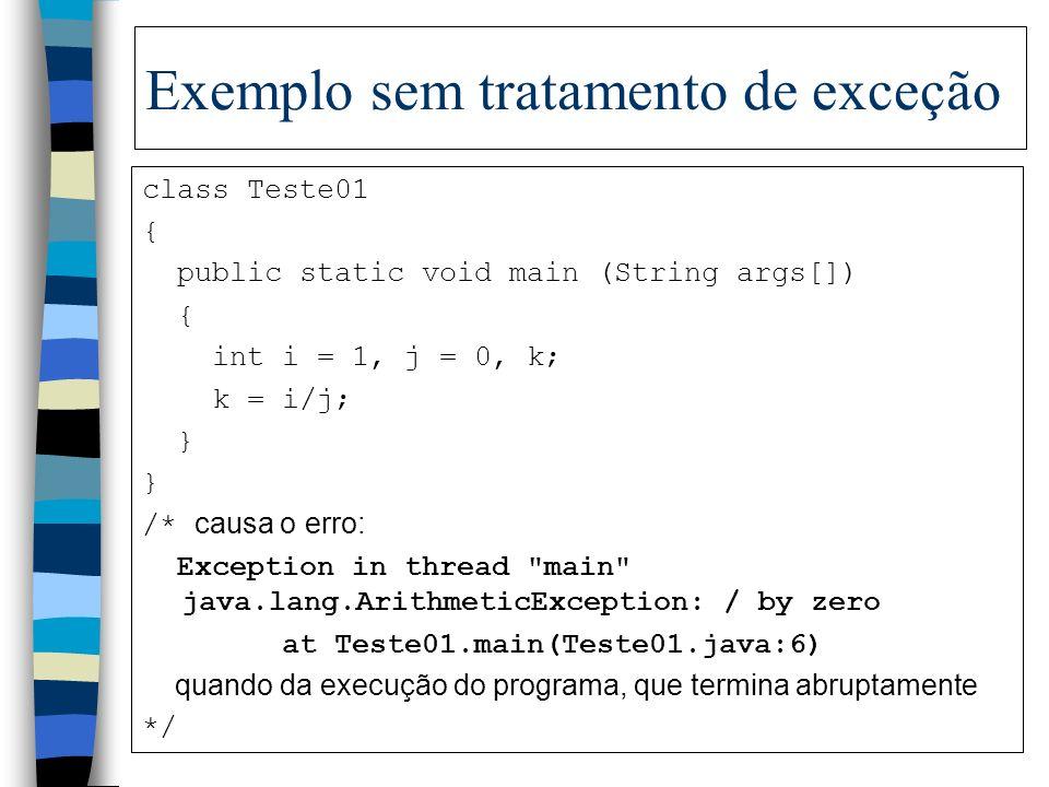 Formato geral do código para lançar e tratar exceções try { //código que pode gerar uma exceção } catch (Exception e)//captura a exceção { //código pa