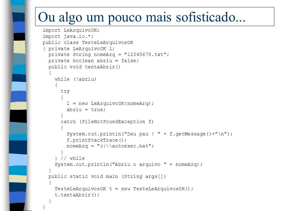 E quem usa tem que fazer o seguinte... import java.io.*; import LeArquivoOK; public class TesteLeArquivosOK { public static void main (String args[])