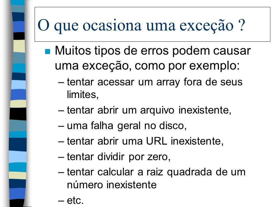 O que é uma exceção ? n O termo exceção é uma contração da frase evento excepcional n Uma exceção é um evento que ocorre durante a execução de um prog