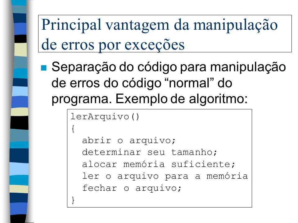 Se ele não é encontrado... n Se nenhum dos métodos pesquisados pelo sistema de runtime provê um manipulador de exceções adequado, então o programa Jav