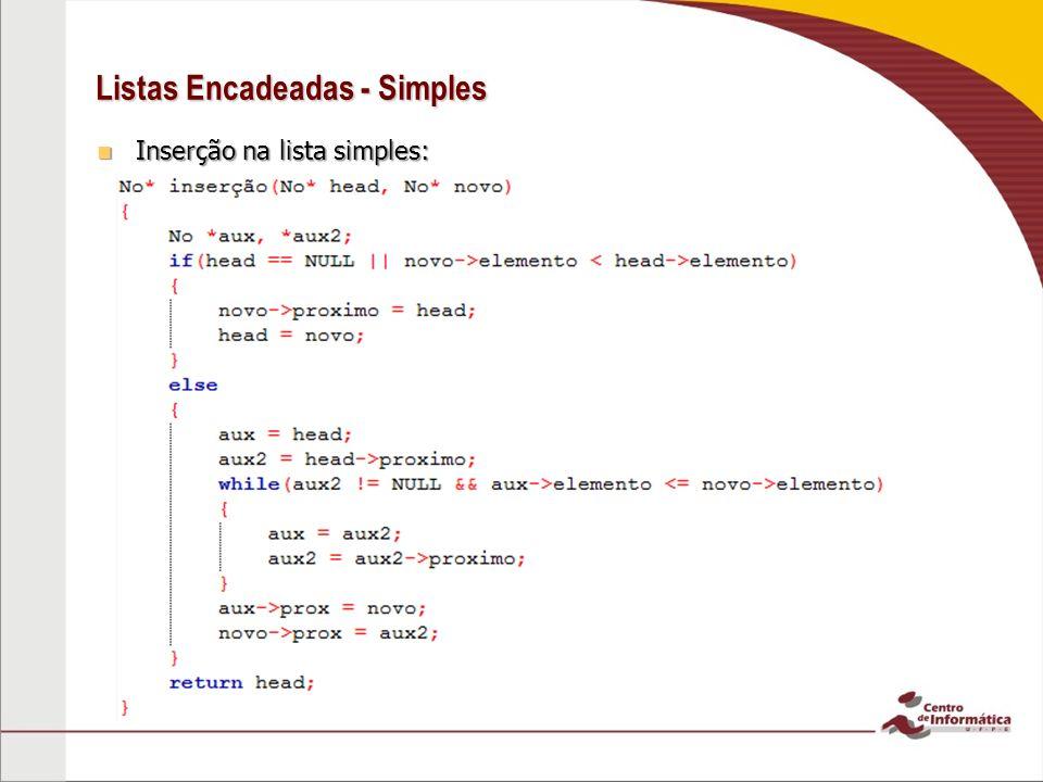Listas Encadeadas - Simples Inserção na lista simples: Inserção na lista simples: