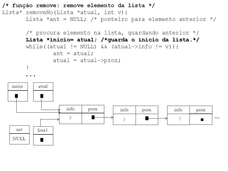 Lista *inicio= atual; /*guarda o inicio da lista.*/ /* função remove: remove elemento da lista */ Lista* removeNo(Lista *atual, int v){ Lista *ant = N