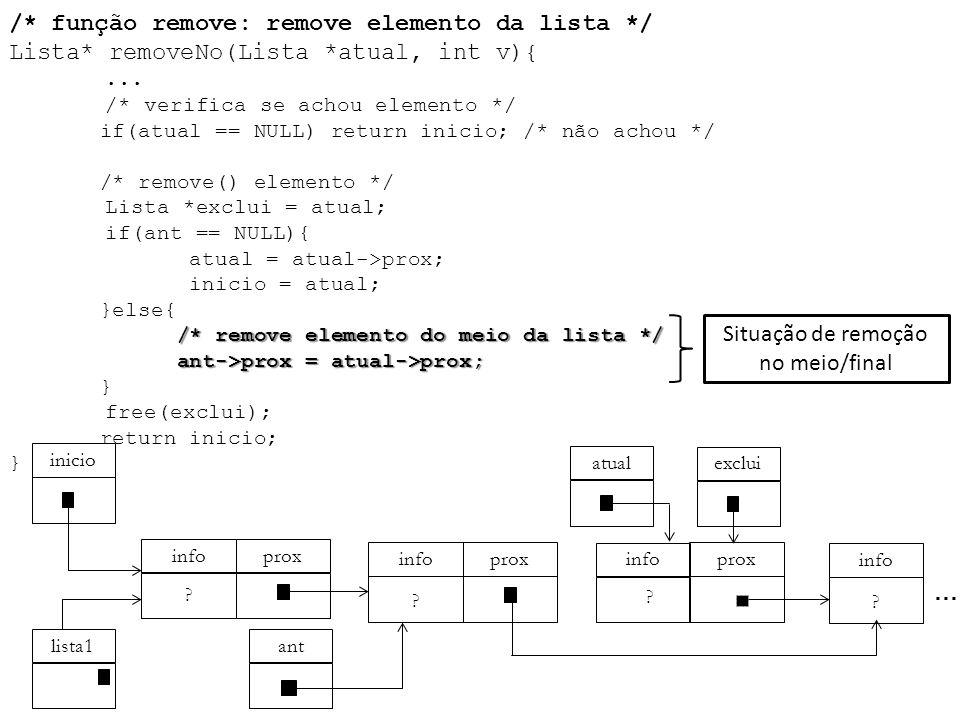 /* remove elemento do meio da lista */ ant->prox = atual->prox; /* função remove: remove elemento da lista */ Lista* removeNo(Lista *atual, int v){...