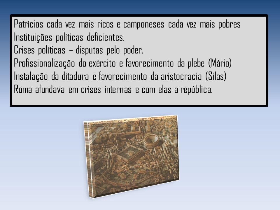 Triunvirato Formação: Júlio Cesar Pompeu crasso