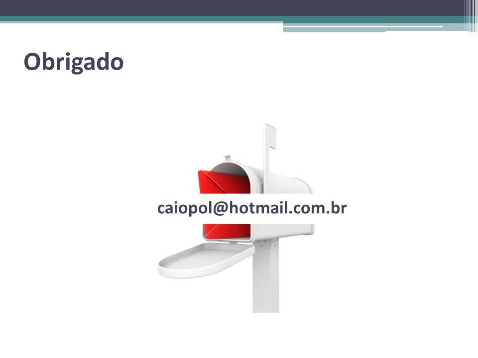 Obrigado caiopol@hotmail.com.br