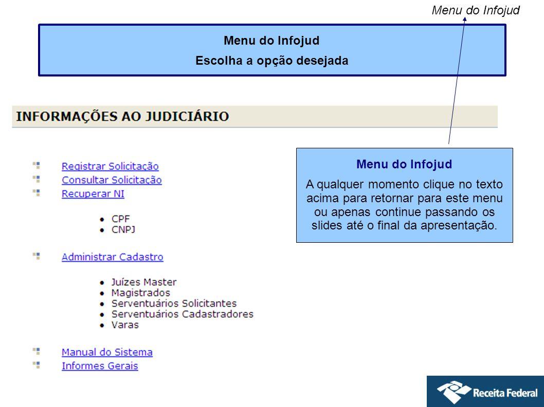 Escolha a opção desejada Menu do Infojud A qualquer momento clique no texto acima para retornar para este menu ou apenas continue passando os slides a