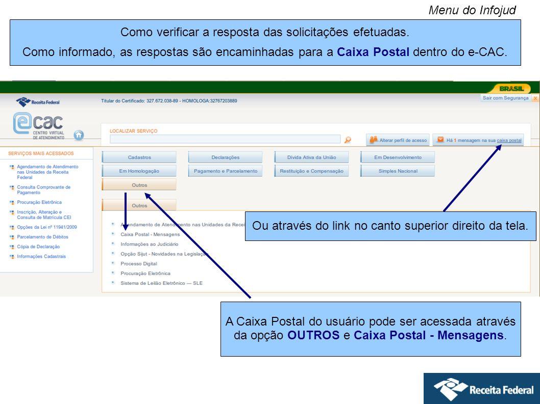 A Caixa Postal do usuário pode ser acessada através da opção OUTROS e Caixa Postal - Mensagens. Como verificar a resposta das solicitações efetuadas.