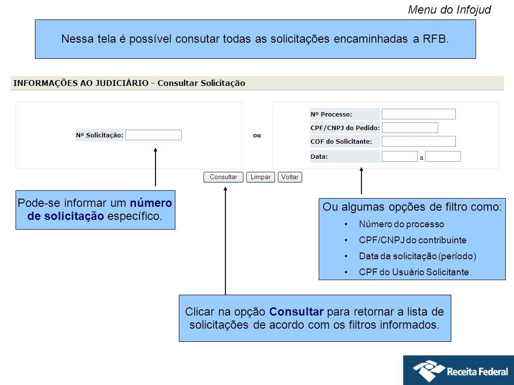 Nessa tela é possível consutar todas as solicitações encaminhadas a RFB. Pode-se informar um número de solicitação específico. Ou algumas opções de fi