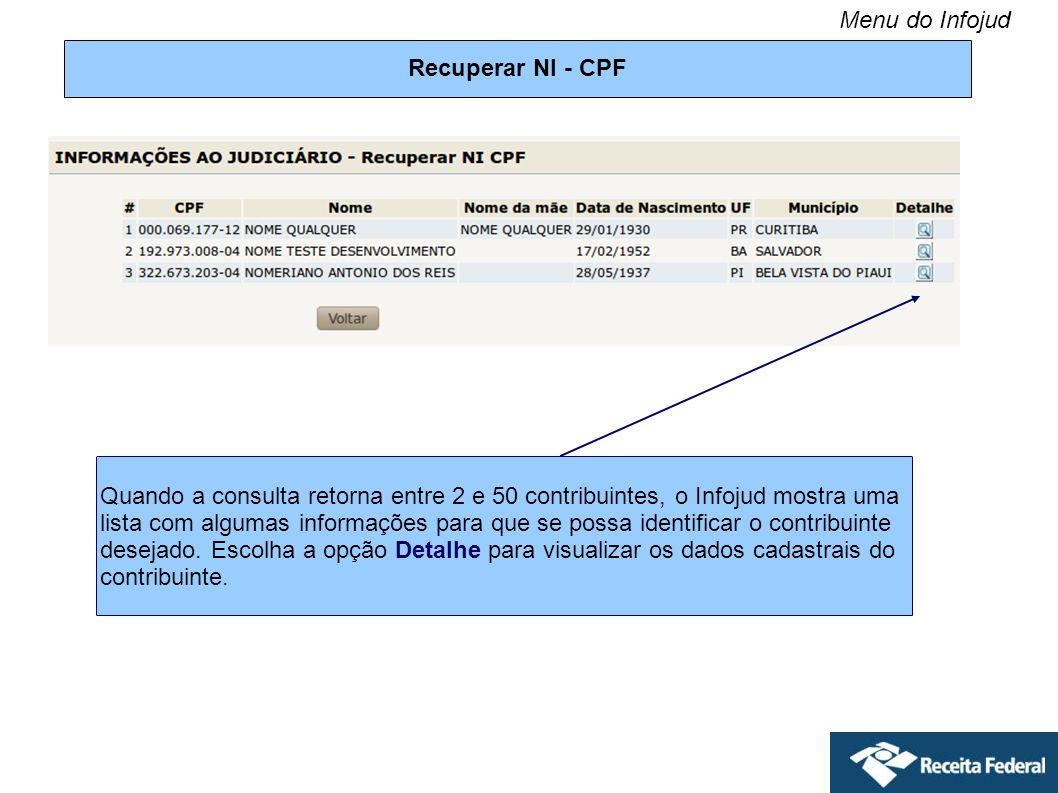 Recuperar NI - CPF Quando a consulta retorna entre 2 e 50 contribuintes, o Infojud mostra uma lista com algumas informações para que se possa identifi