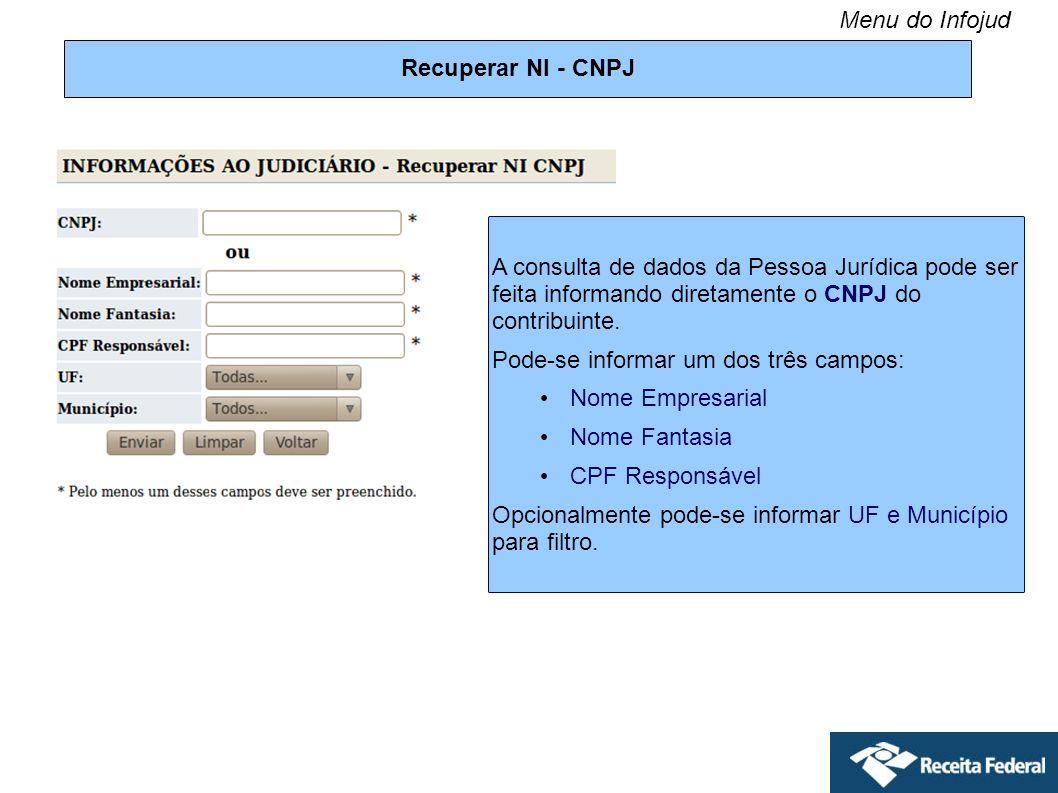 Recuperar NI - CNPJ A consulta de dados da Pessoa Jurídica pode ser feita informando diretamente o CNPJ do contribuinte. Pode-se informar um dos três