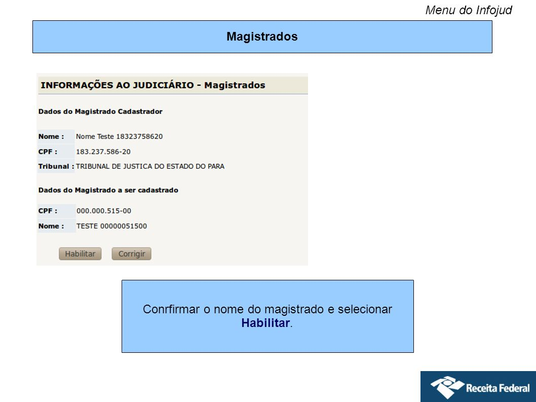 Magistrados Conrfirmar o nome do magistrado e selecionar Habilitar. Menu do Infojud