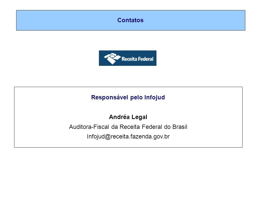 Contatos Responsável pelo Infojud Andréa Legal Auditora-Fiscal da Receita Federal do Brasil Infojud@receita.fazenda.gov.br