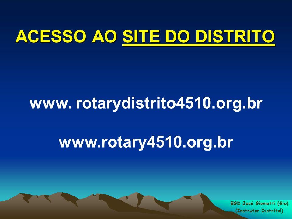 EGD José Giometti (Gio) (Instrutor Distrital) ACESSO AO SITE DO DISTRITO www.