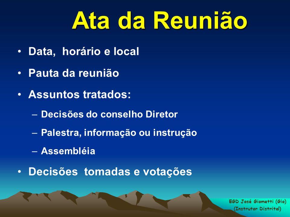 Relatórios semestrais Relatórios mensais de freqüência Relatórios sobre comparecimento de rotarianos visitantes Formulários de Dados sobre o Quadro Social Relatórios EGD José Giometti (Gio) (Instrutor Distrital)