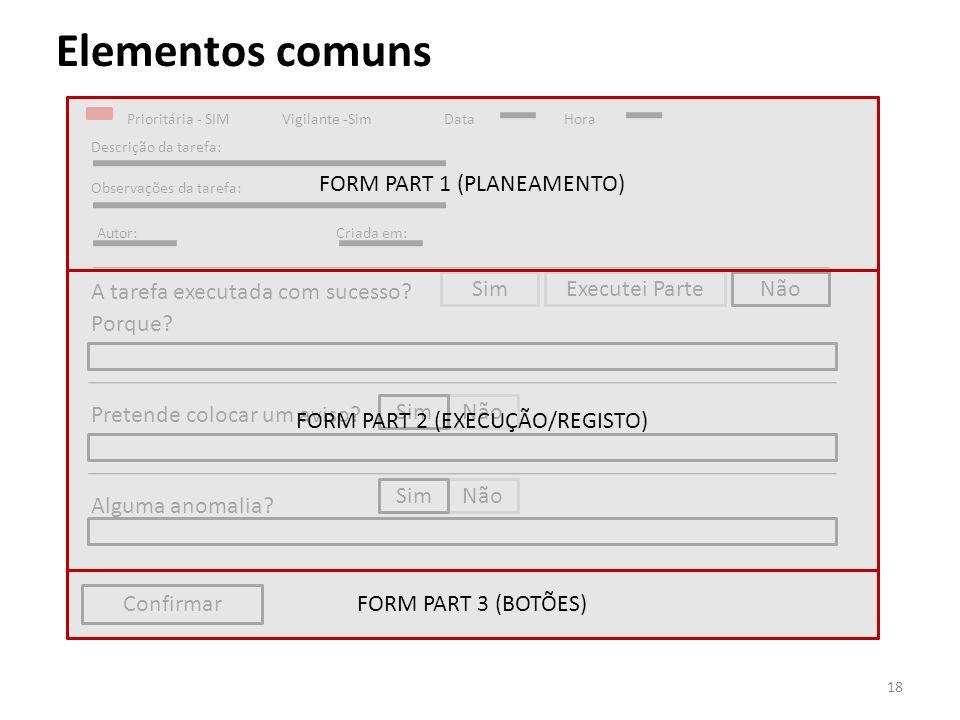 Confirmar Elementos comuns Prioritária - SIMVigilante -SimData Hora Descrição da tarefa: Observações da tarefa: Autor:Criada em: A tarefa executada co