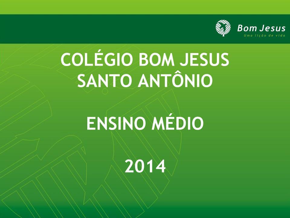 COLÉGIO BOM JESUS SANTO ANTÔNIO ENSINO MÉDIO 2014