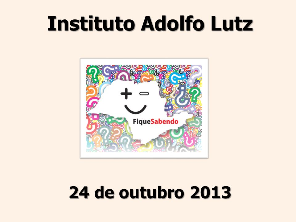 Instituto Adolfo Lutz 24 de outubro 2013