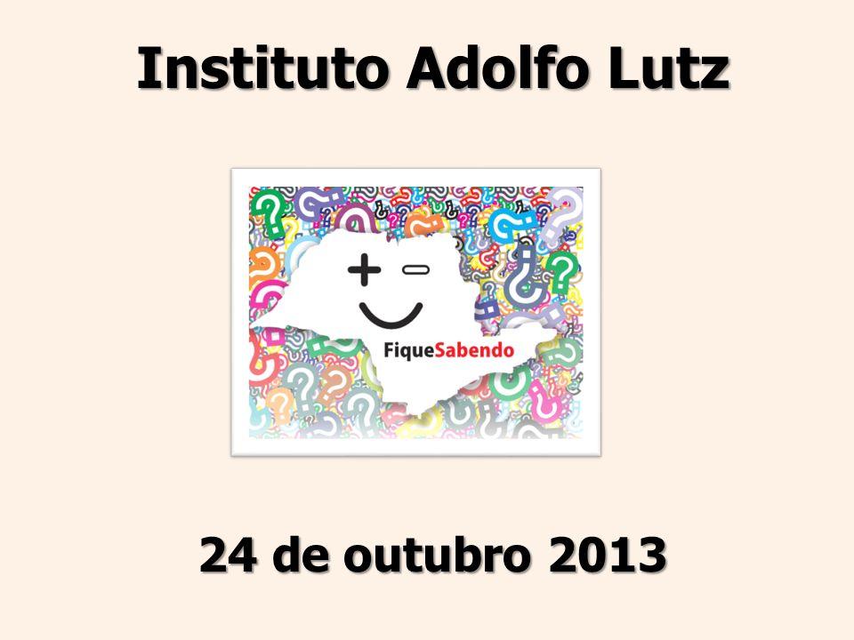 Instituto Adolfo Lutz 24 de outubro 2013