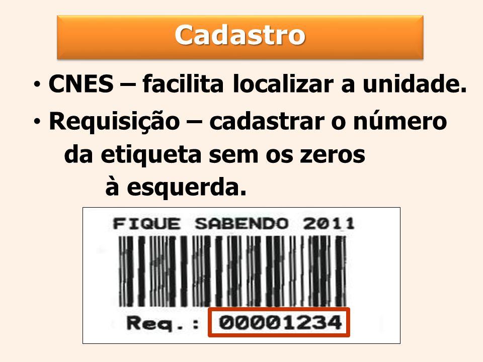 CadastroCadastro CNES – facilita localizar a unidade.