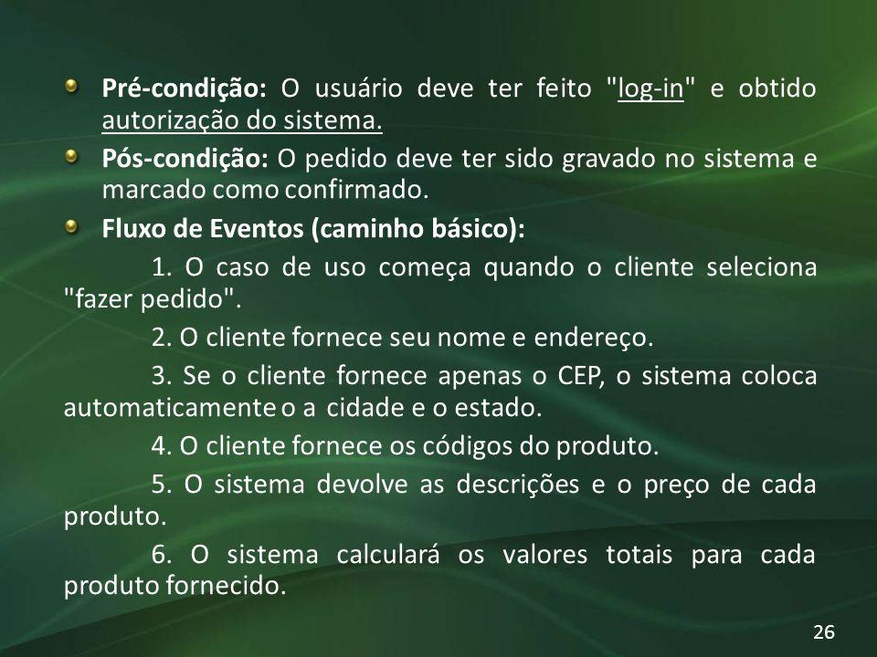 Pré-condição: O usuário deve ter feito log-in e obtido autorização do sistema.