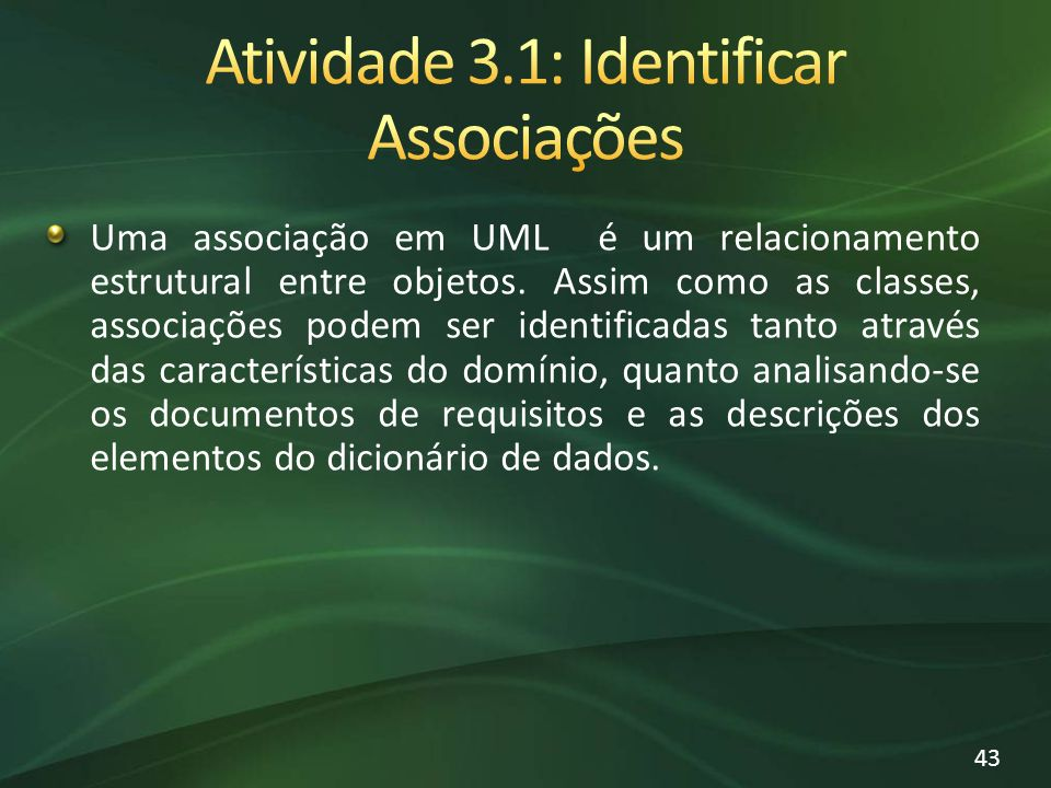Uma associação em UML é um relacionamento estrutural entre objetos. Assim como as classes, associações podem ser identificadas tanto através das carac