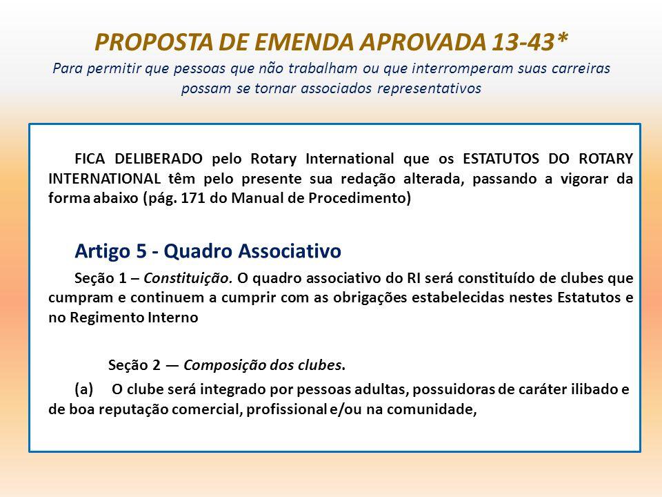 PROPOSTA DE EMENDA APROVADA 13-43* Para permitir que pessoas que não trabalham ou que interromperam suas carreiras possam se tornar associados represe