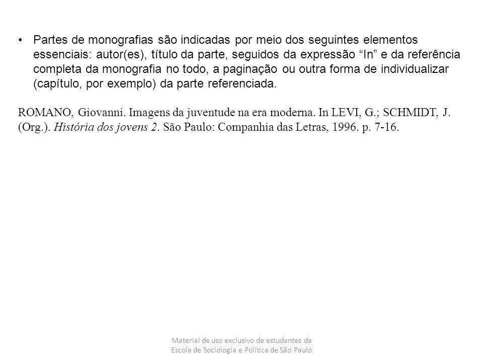Material de uso exclusivo de estudantes da Escola de Sociologia e Política de São Paulo Partes de monografias são indicadas por meio dos seguintes ele