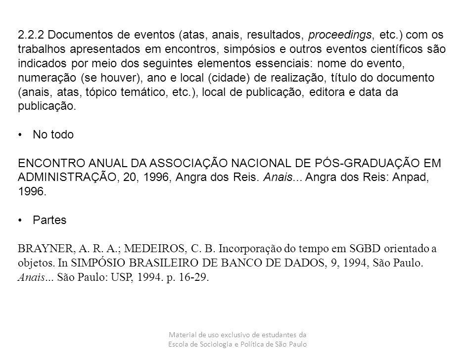 Material de uso exclusivo de estudantes da Escola de Sociologia e Política de São Paulo 2.2.2 Documentos de eventos (atas, anais, resultados, proceedi