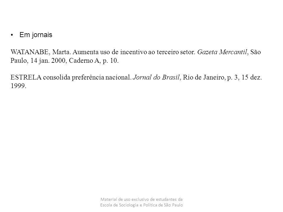 Material de uso exclusivo de estudantes da Escola de Sociologia e Política de São Paulo Em jornais WATANABE, Marta. Aumenta uso de incentivo ao tercei