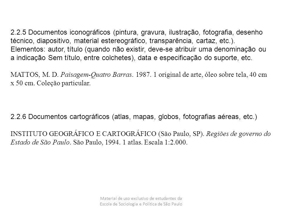Material de uso exclusivo de estudantes da Escola de Sociologia e Política de São Paulo 2.2.5 Documentos iconográficos (pintura, gravura, ilustração,