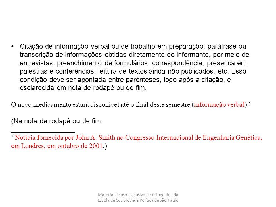 Material de uso exclusivo de estudantes da Escola de Sociologia e Política de São Paulo Citação de informação verbal ou de trabalho em preparação: par