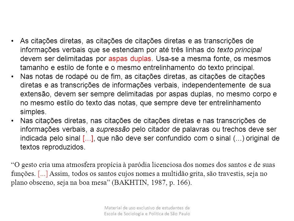 Material de uso exclusivo de estudantes da Escola de Sociologia e Política de São Paulo As citações diretas, as citações de citações diretas e as tran